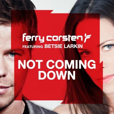 Ferry-Corsten-ft-Betsie-Larking-Not-Coming-Down-EDMupdate