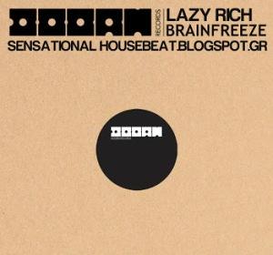 Lazy Rich - Brainfreeze (Original Mix)