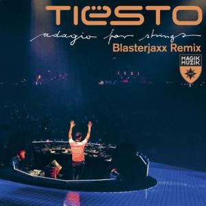 Tiesto-–-Adagio-for-Strings-Blasterjaxx-Remix